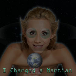 I Charged a Martian adult game